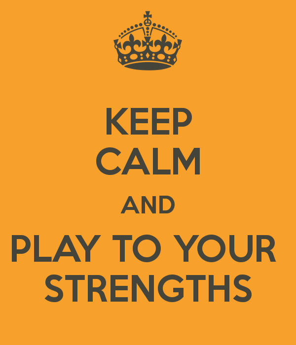 keep-calm-and-play-to-your-strengths