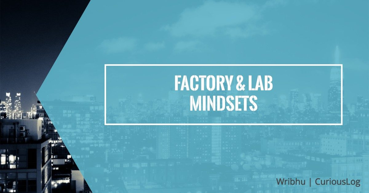 Factory and Lab mindsets in product management teams